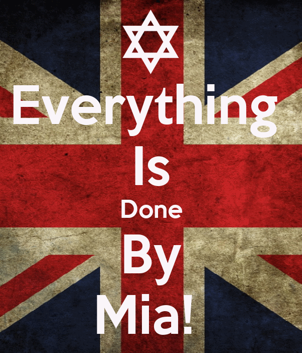 Everything  Is Done By Mia!