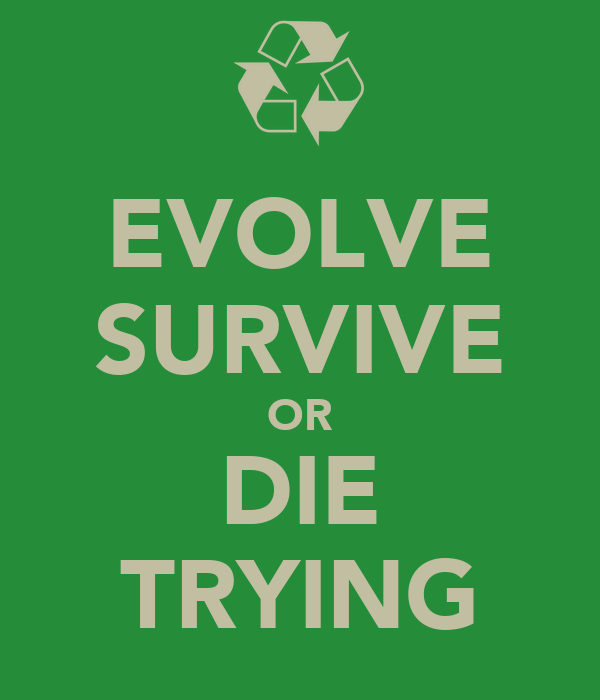 EVOLVE SURVIVE OR DIE TRYING