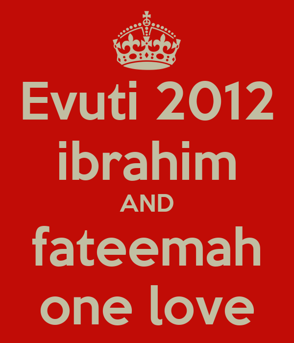Evuti 2012 ibrahim AND fateemah one love