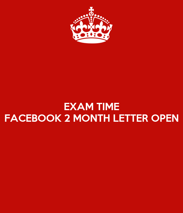 EXAM TIME FACEBOOK 2 MONTH LETTER OPEN