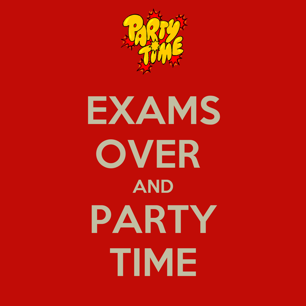 EXAMS OVER AND PARTY TIME Poster | harishhingorani | Keep ...  EXAMS OVER AND ...