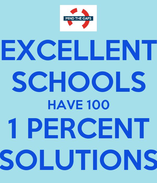 EXCELLENT SCHOOLS HAVE 100 1 PERCENT SOLUTIONS