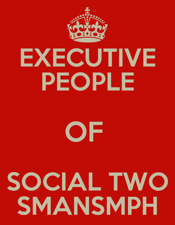 EXECUTIVE PEOPLE OF  SOCIAL TWO SMANSMPH