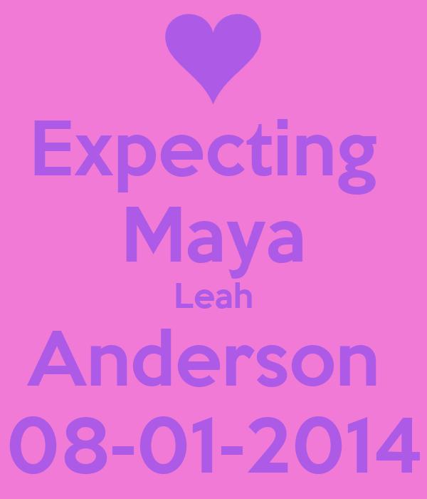 Expecting  Maya Leah Anderson  08-01-2014