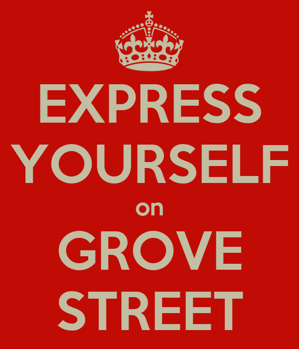 EXPRESS YOURSELF on GROVE STREET