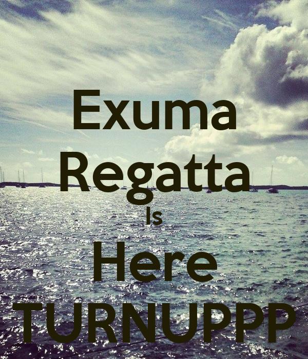 Exuma Regatta Is Here TURNUPPP