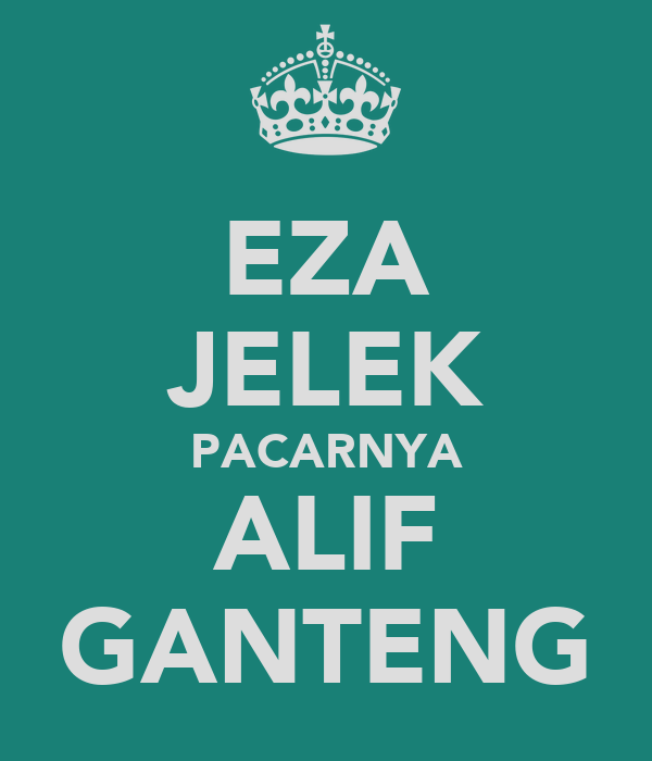 EZA JELEK PACARNYA ALIF GANTENG