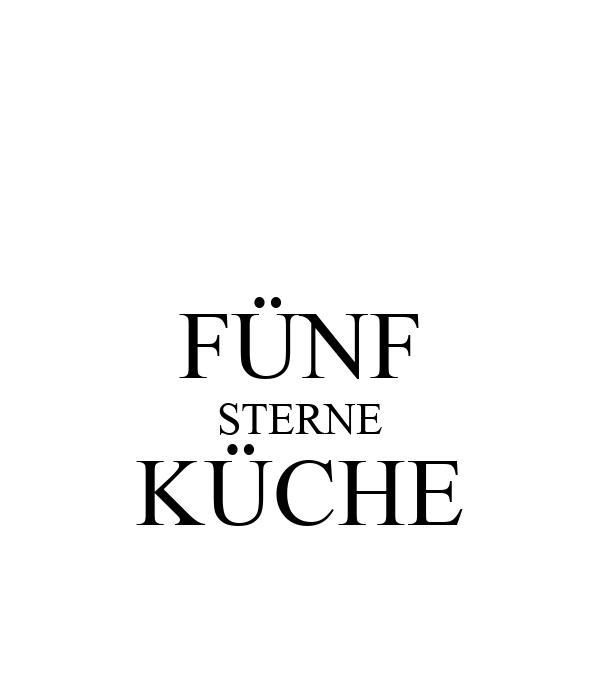 FÜNF STERNE KÜCHE
