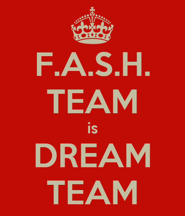 F.A.S.H. TEAM is DREAM TEAM