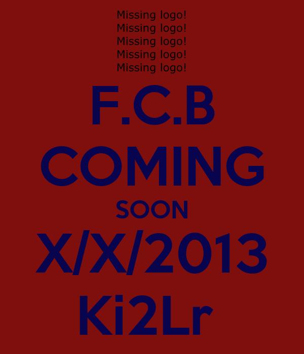 F.C.B COMING SOON X/X/2013 Ki2Lr