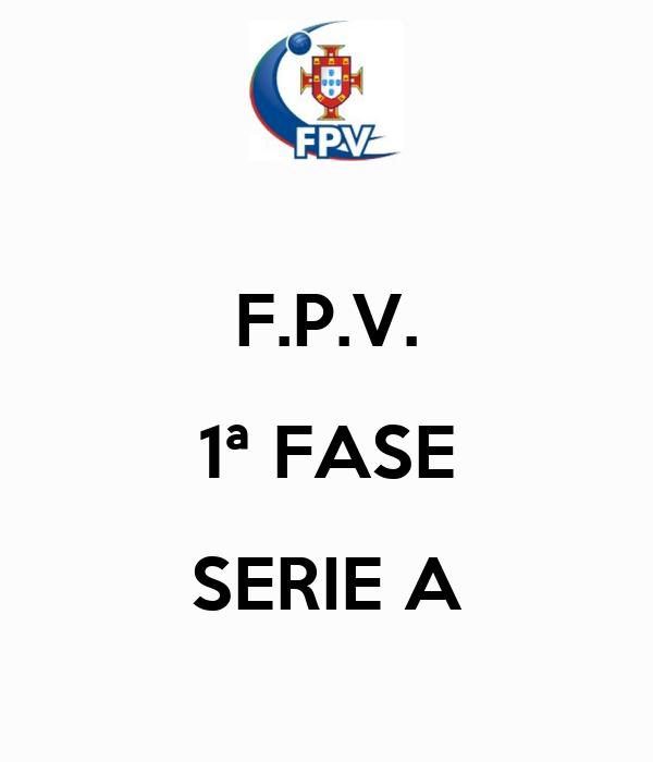 F.P.V. 1ª FASE SERIE A