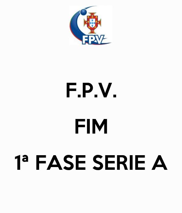 F.P.V. FIM 1ª FASE SERIE A