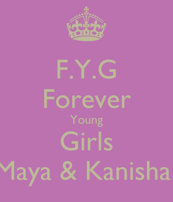 F.Y.G Forever Young Girls Maya & Kanisha