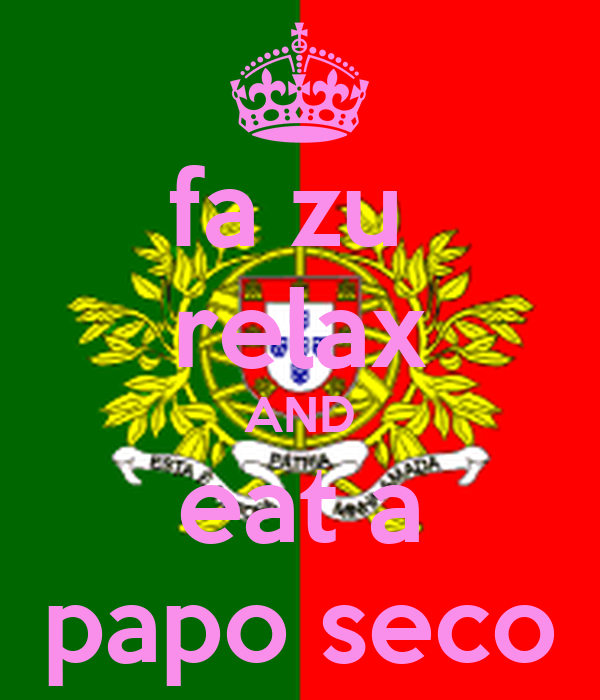 Fa Zu Relax AND Eat A Papo Seco