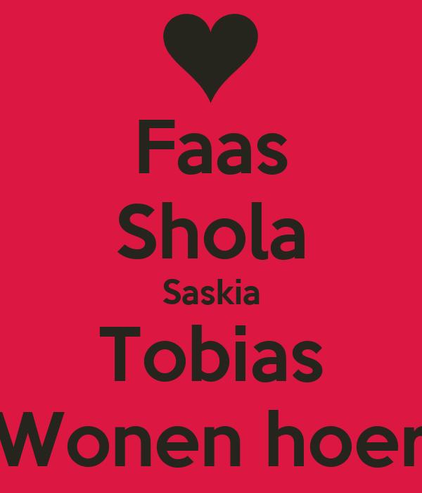 Faas Shola Saskia Tobias Wonen hoer