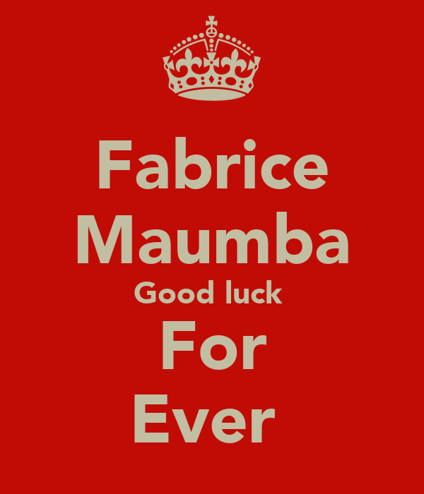 Fabrice Maumba Good luck  For Ever