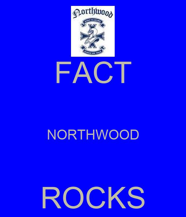 FACT  NORTHWOOD  ROCKS