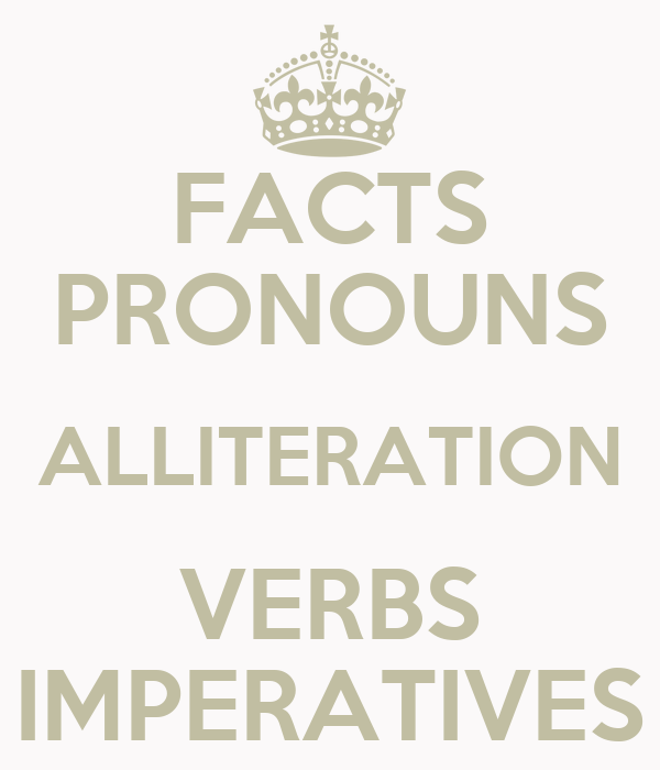 FACTS PRONOUNS ALLITERATION VERBS IMPERATIVES