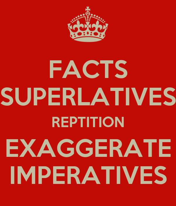 FACTS SUPERLATIVES REPTITION EXAGGERATE IMPERATIVES