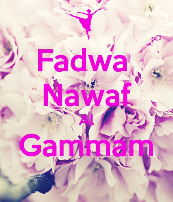 Fadwa  Nawaf Al Gammam