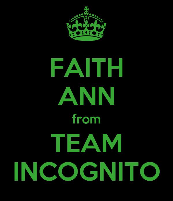 FAITH ANN from TEAM INCOGNITO