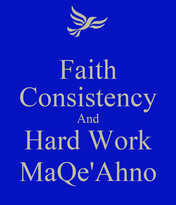 Faith Consistency And Hard Work MaQe'Ahno