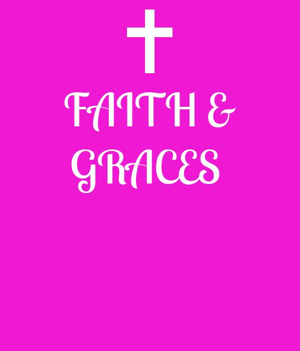 FAITH & GRACES