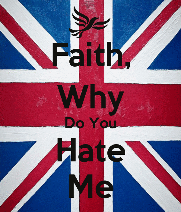 Faith, Why Do You Hate Me