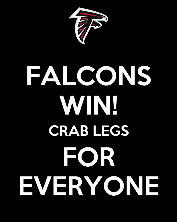 FALCONS WIN! CRAB LEGS FOR EVERYONE