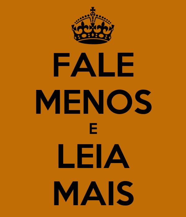 FALE MENOS E LEIA MAIS