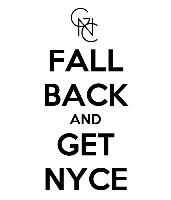 FALL BACK AND GET NYCE