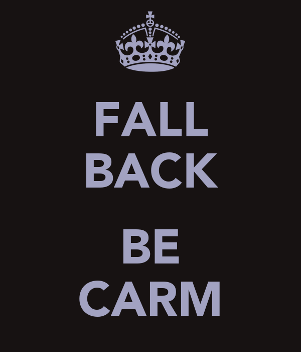 FALL BACK  BE CARM