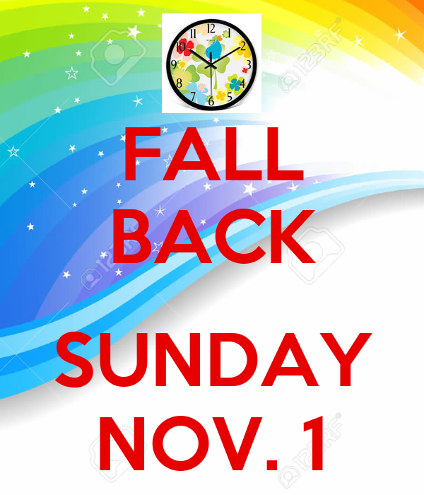 FALL BACK  SUNDAY NOV. 1