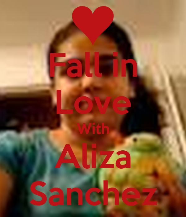 Fall in Love With Aliza Sanchez