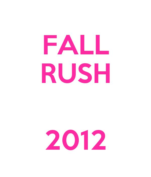 FALL RUSH  2012
