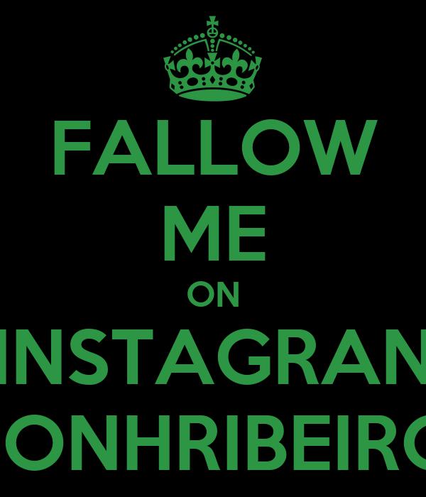 FALLOW ME ON INSTAGRAN JONHRIBEIRO