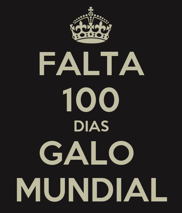 FALTA 100 DIAS GALO  MUNDIAL