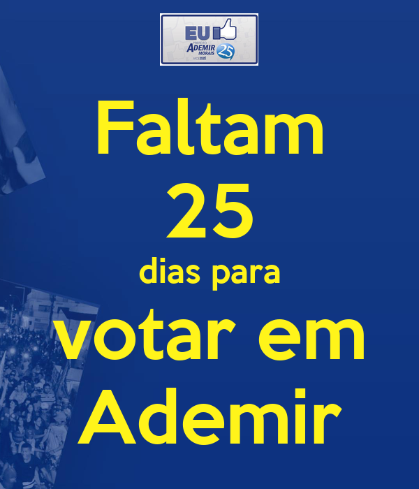 Faltam 25 dias para votar em Ademir
