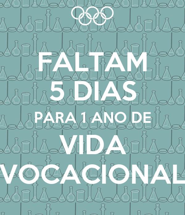 FALTAM 5 DIAS PARA 1 ANO DE VIDA VOCACIONAL