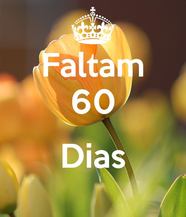 Faltam 60  Dias