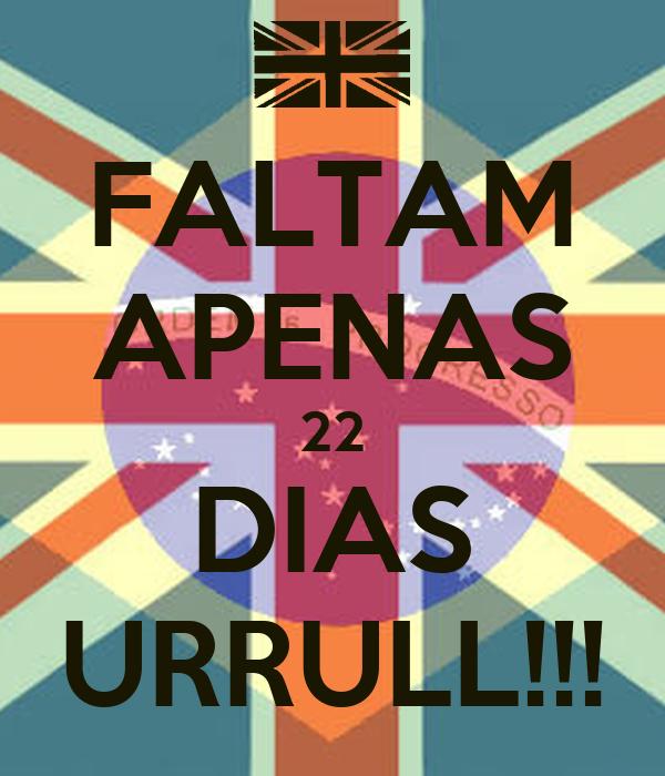 FALTAM APENAS 22 DIAS URRULL!!!