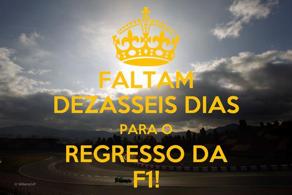 FALTAM DEZASSEIS DIAS PARA O REGRESSO DA F1!