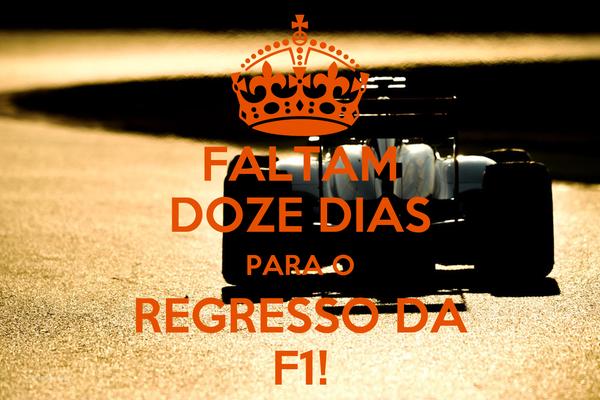 FALTAM DOZE DIAS PARA O REGRESSO DA F1!