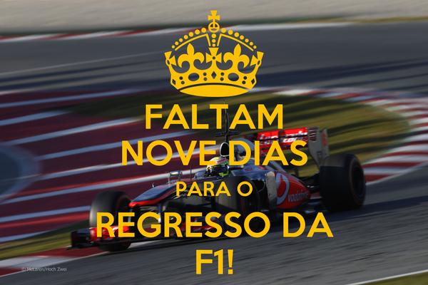 FALTAM NOVE DIAS PARA O REGRESSO DA F1!