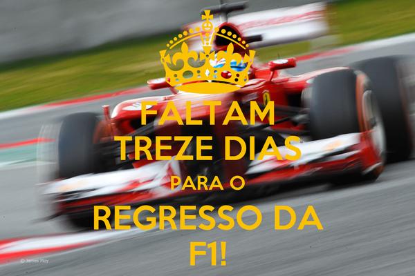 FALTAM TREZE DIAS PARA O REGRESSO DA F1!