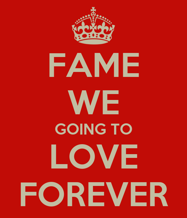 FAME WE GOING TO LOVE FOREVER