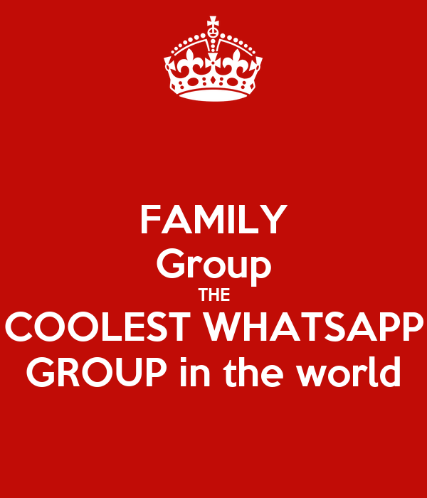 Family Group The Coolest Whatsapp Group In The World