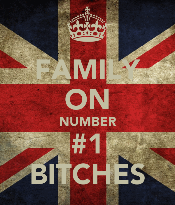 FAMILY ON NUMBER #1 BITCHES