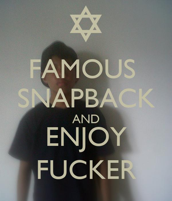 FAMOUS  SNAPBACK AND ENJOY FUCKER