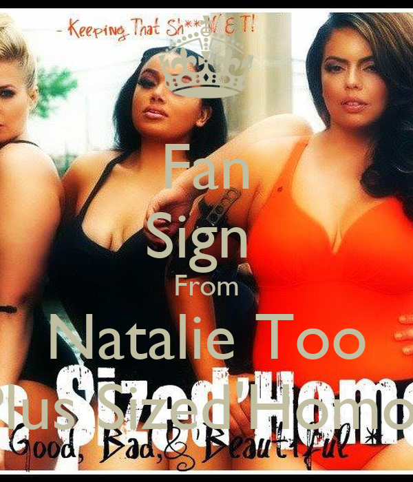 Fan Sign  From Natalie Too Plus Sized'Homos